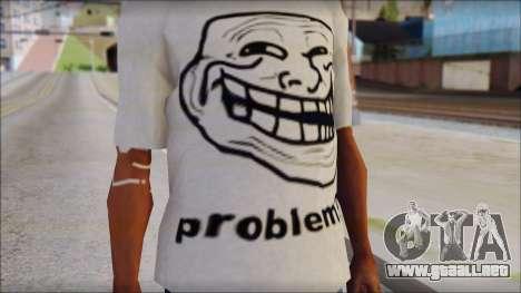 Troll problem T-Shirt para GTA San Andreas tercera pantalla
